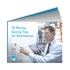 Download eBook: 25 Money-Saving Tips for Businesses