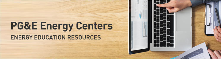 PG&E Energy Centers, Energy Education Resources
