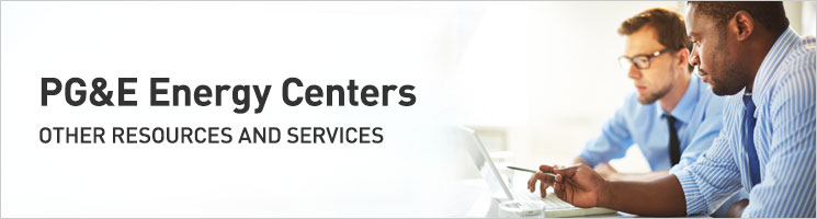 PG&E Energy Centers. Other resources and services