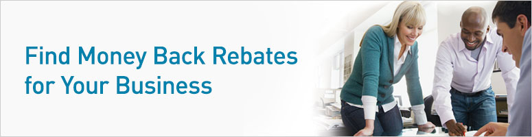 Find Money Back Rebates for Your Business