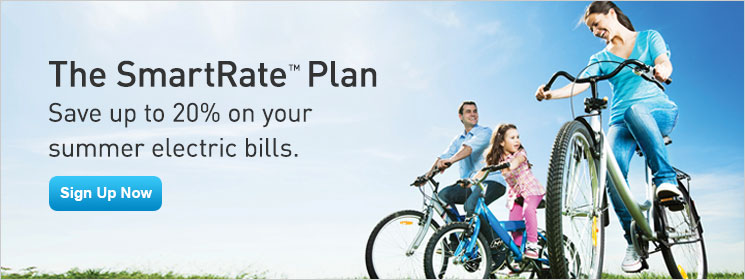 The SmartRate Plan. Save up to 20% on your summer electric bills.