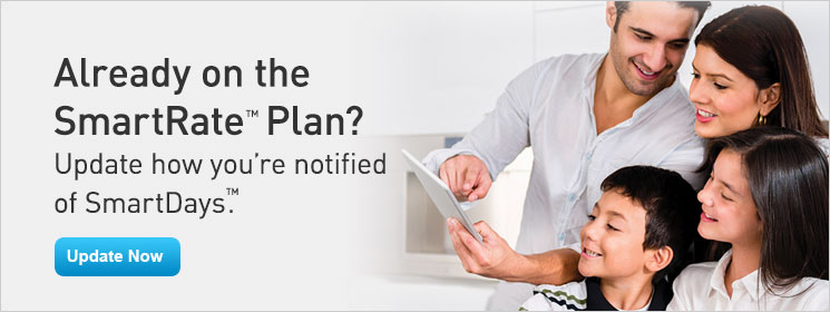 Already on the SmartRate Plan? Update how you're notified of SmartDays.
