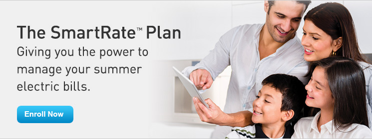 The Smartrate Plan. Giving you the power to manage your summer electric bills. Update now