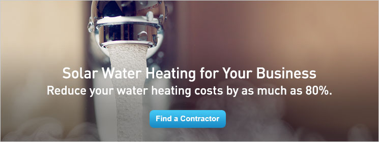 Solar Water Heating for Your Business. Reduce your water heating costs by as much as 80%.
