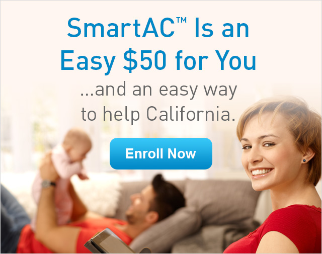 SmartAC is and Easy $50 for You...and an easy way to help California. Enroll Now